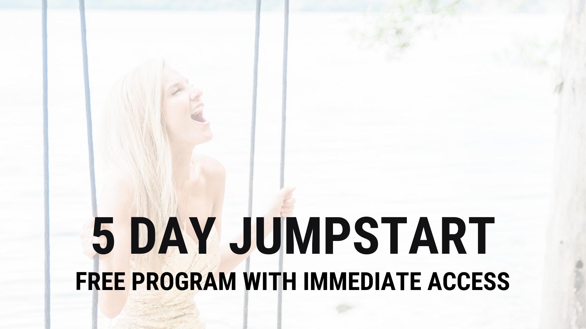5 DAY JUMPSTART